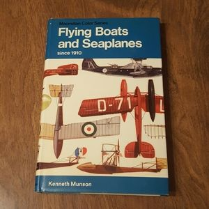 FLYING BOATS AND SEAPLANES  SINCE 1910 HARDCOVER